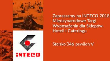 Zapraszamy na INTECO 2018 – Międzynarodowe Targi Wyposażenia dla Sklepów, Hoteli i Cateringu