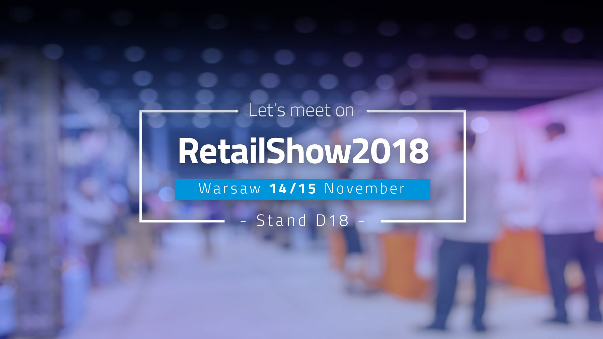 We invite you to the Retail Show 2018